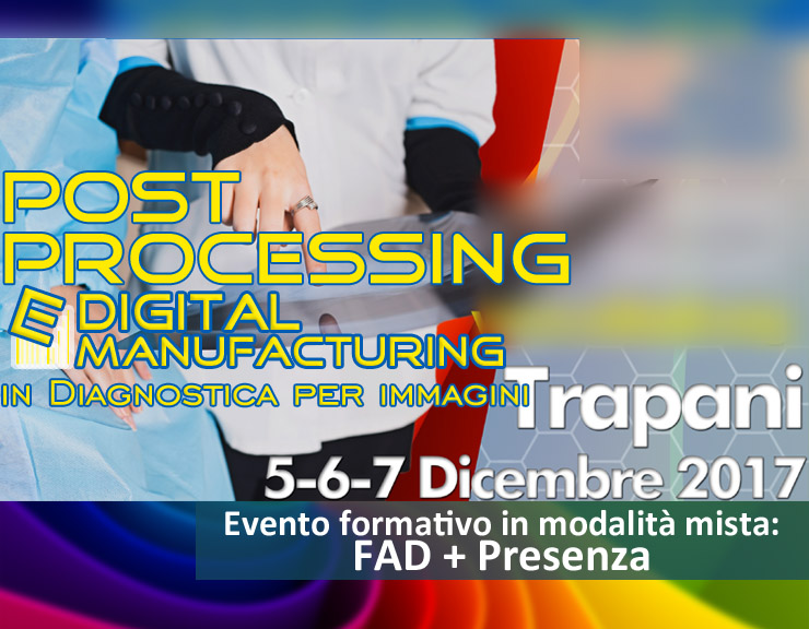 Post-processing e Digital manufacturing in Diagnostica per immagini